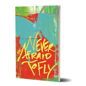 Never be Afraid to Fly Notebook