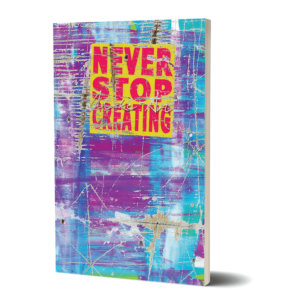 Never Stop Creating Notebook