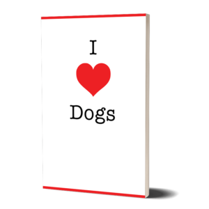 I Love Dogs Notebook